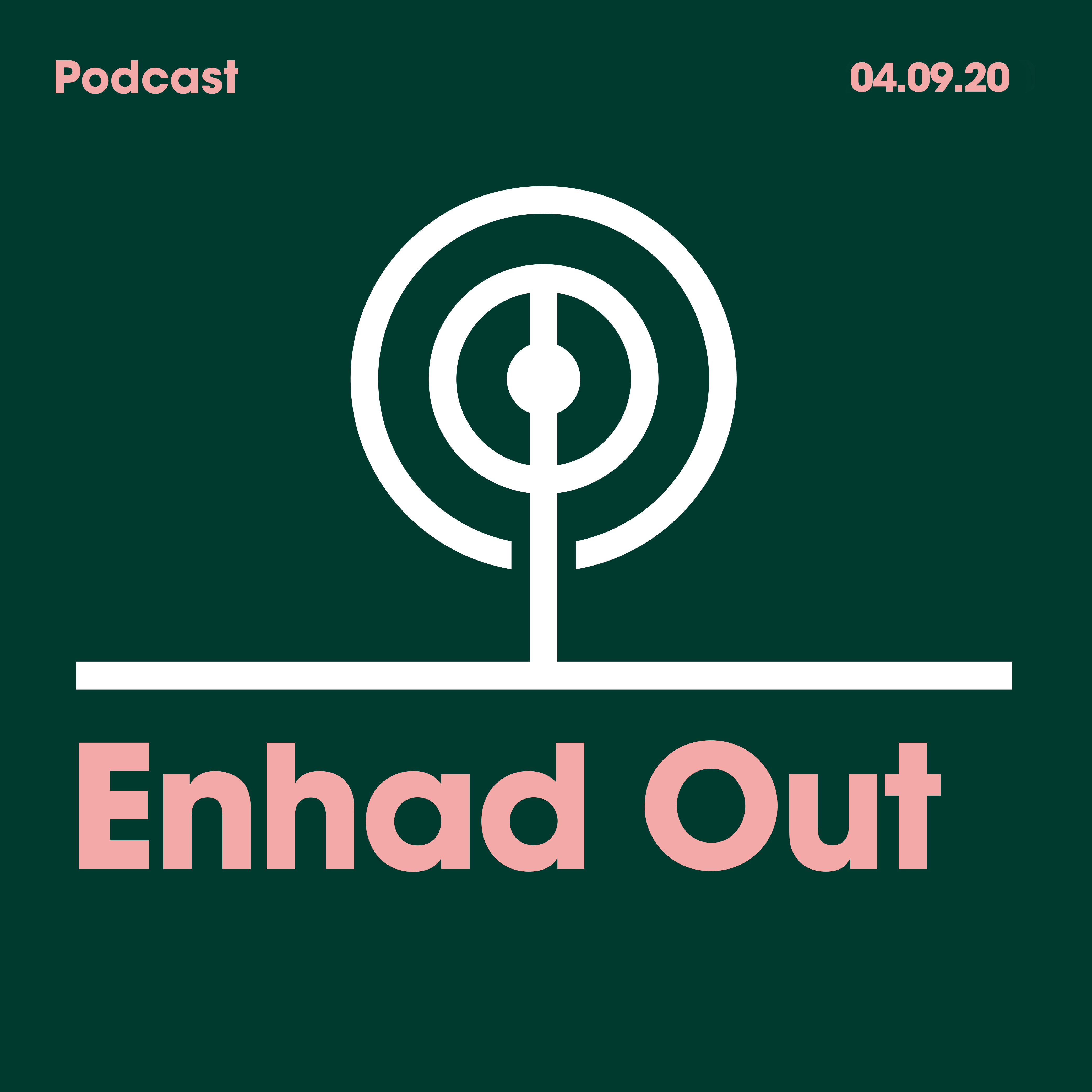 04.09.20. Enhad Out