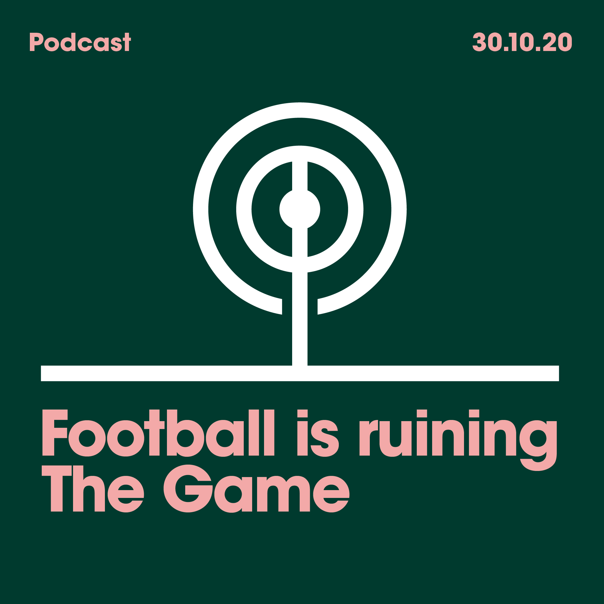 30.10.2020 Football is ruining the Game