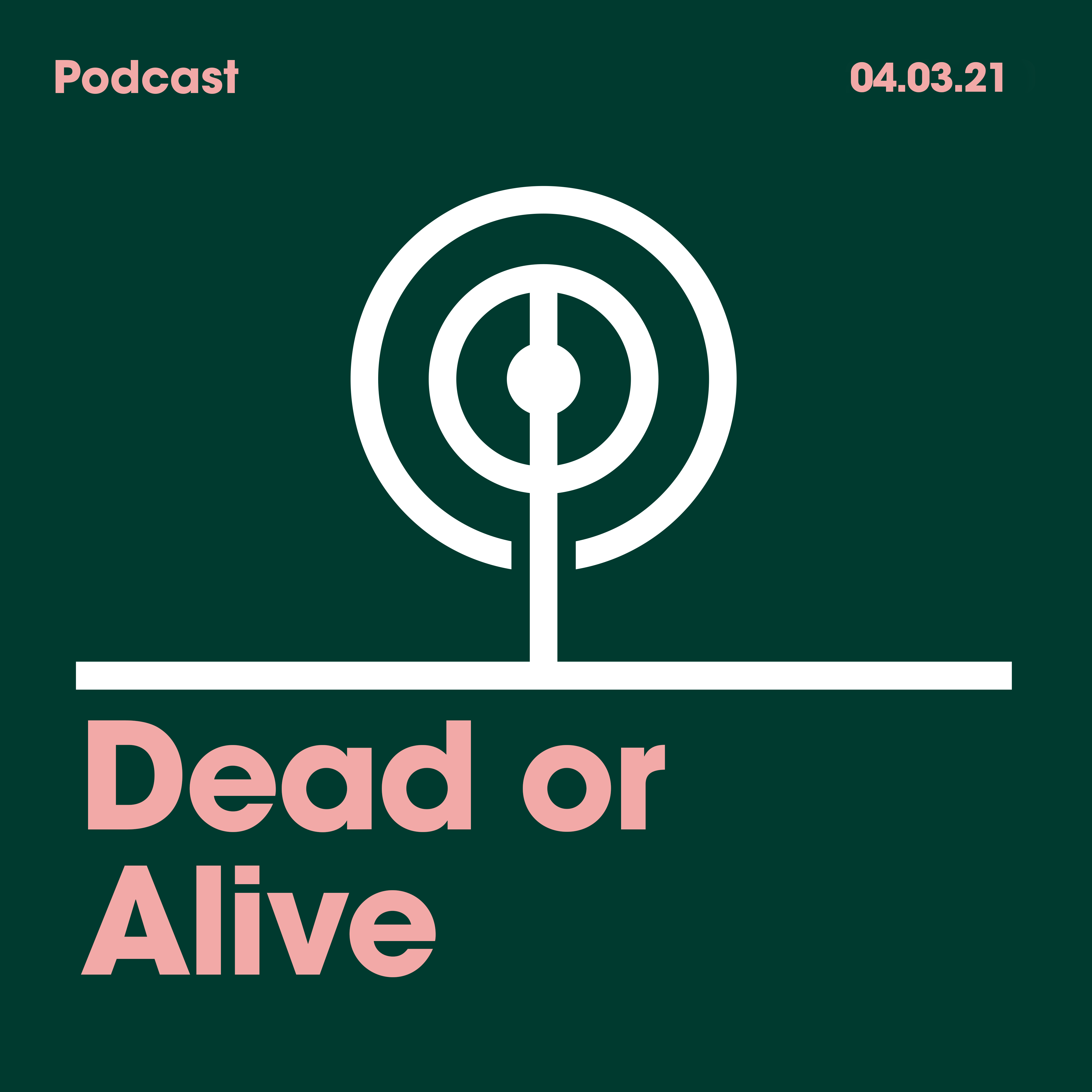 04.03.2021. Dead or Alive