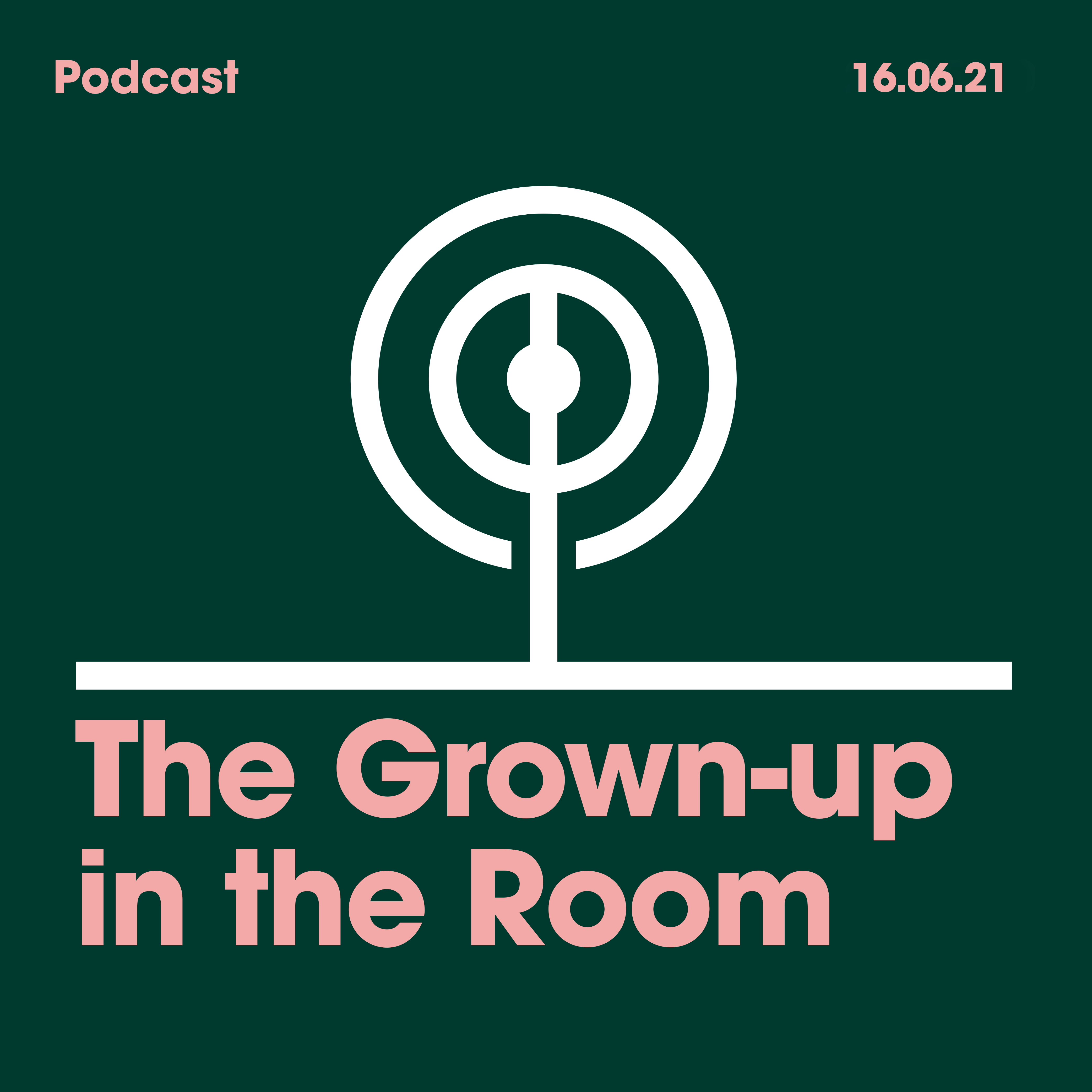 16.06.2021 The Grown-up in the Room